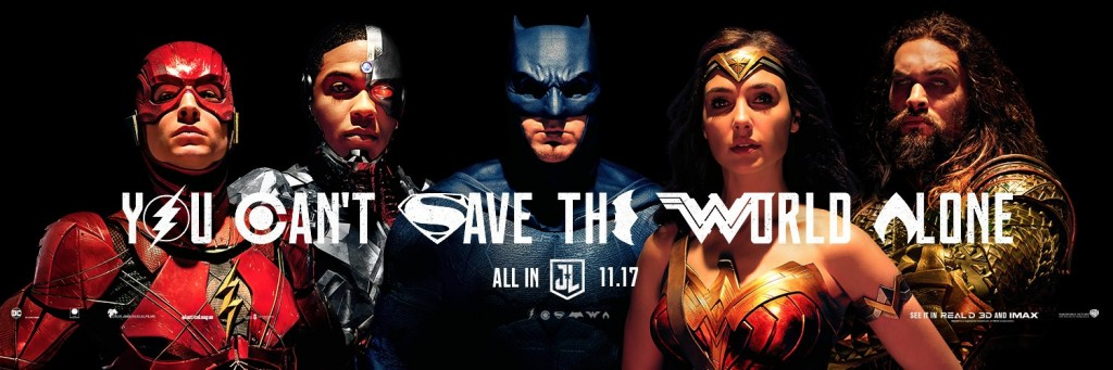 Justice-League-2017-Poster-You-Can-t-Save-the-World-Alone-justice-league-movie-40583604-1500-500